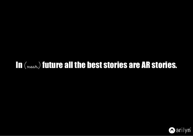 In (near) future all the best stories are AR stories.