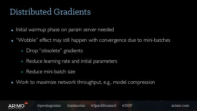 """@pentagoniac @arimoinc #SparkSummit #DDF arimo.com Distributed Gradients ★ Initial warmup phase on param server needed ★ """"..."""