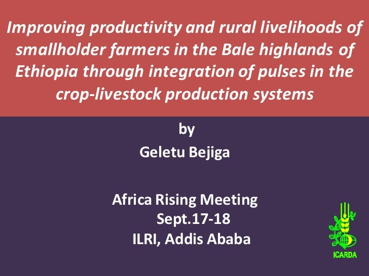 Improving productivity and rural livelihoods of smallholder farmers in the Bale highlands of Ethiopia through integration ...