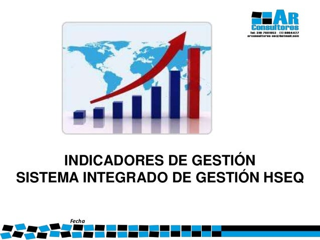 1 INDICADORES DE GESTIÓN SISTEMA INTEGRADO DE GESTIÓN HSEQ Fecha