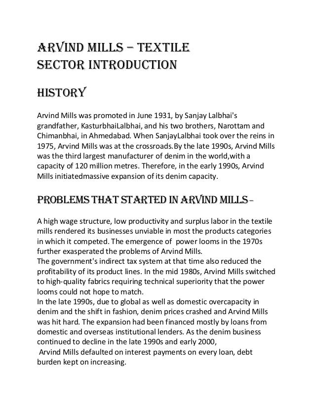 ARVIND MILLS – TEXTILESECTOR INTRODUCTIONHistoryArvind Mills was promoted in June 1931, by Sanjay Lalbhaisgrandfather, Kas...