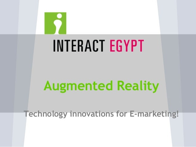 Augmented Reality Technology innovations for E-marketing!