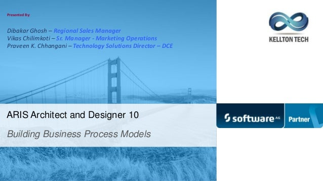 BUILDING BUSINESS PROCESS MODELS IN ARIS ARCHITECT AND DESIGNER 10