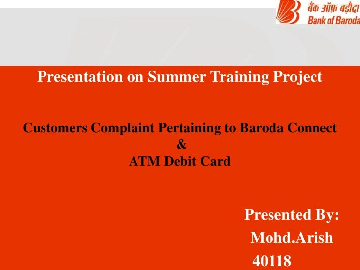 bank of baroda summer project Study the latest trends in banking technology & assess the employees' & customers' awareness about them at bank of baroda (summer internship project report) submitted.