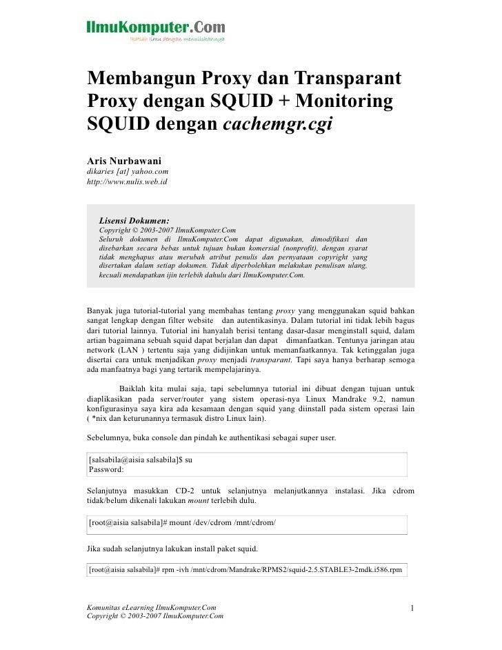 Membangun Proxy dan TransparantProxy dengan SQUID + MonitoringSQUID dengan cachemgr.cgiAris Nurbawanidikaries [at] yahoo.c...
