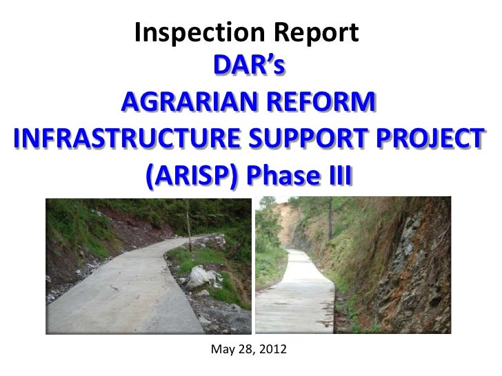 Inspection Report              DAR's       AGRARIAN REFORMINFRASTRUCTURE SUPPORT PROJECT         (ARISP) Phase III        ...
