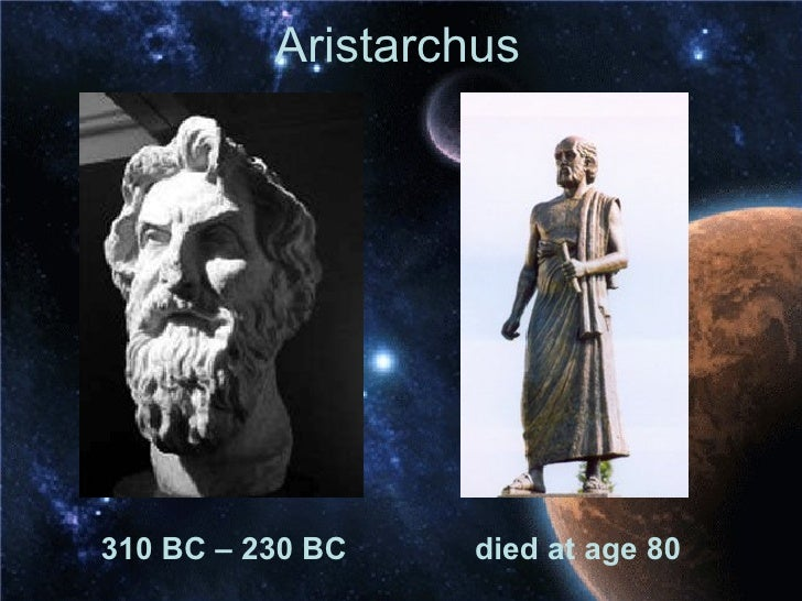 Aristarchus <ul><li>died at age 80 </li></ul><ul><li>310 BC – 230 BC </li></ul>