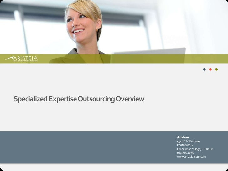 Specialized Expertise Outsourcing Overview                                                 Aristeia                       ...