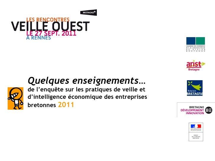 Quelques enseignements…  de l'enquête sur les pratiques de veille et d'intelligence économique des entreprises bretonnes  ...
