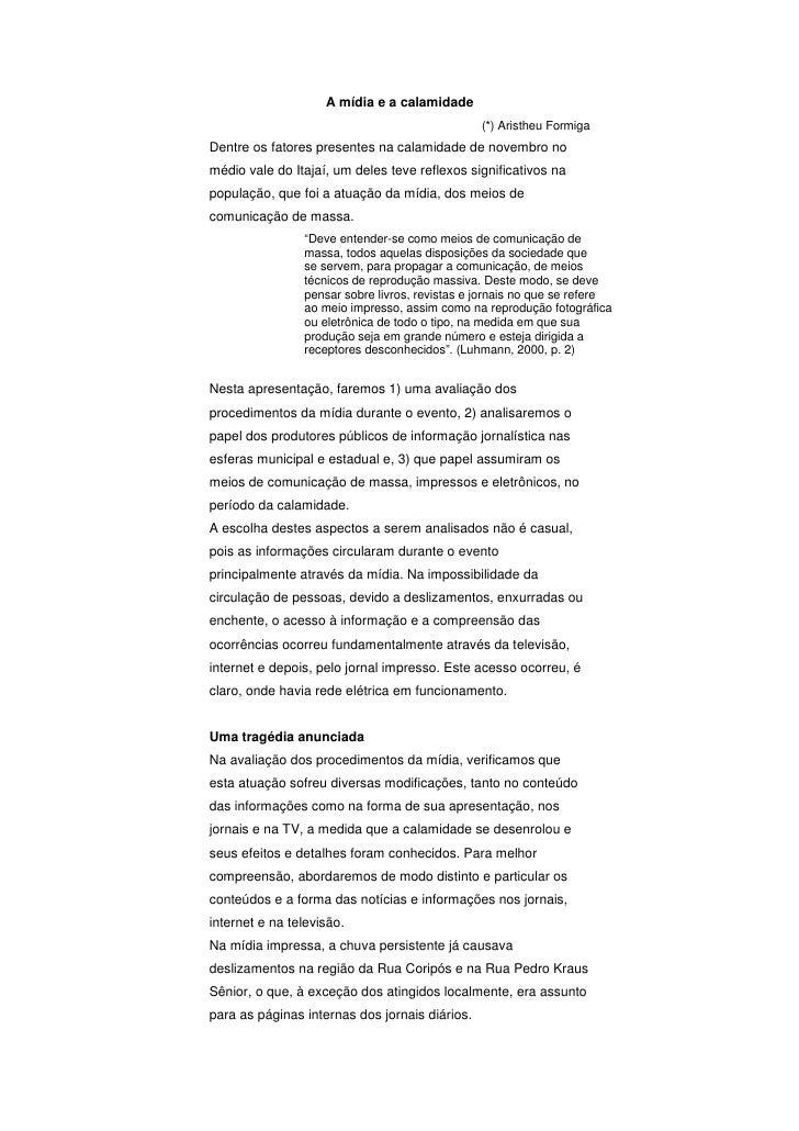 A mídia e a calamidade                                                 (*) Aristheu Formiga Dentre os fatores presentes na...