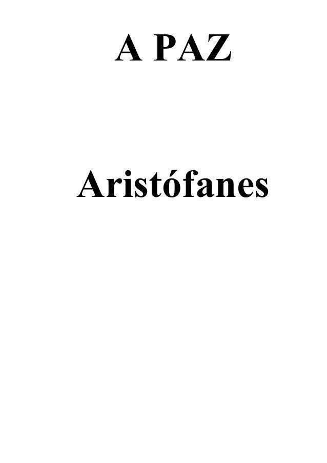 A PAZ Aristófanes