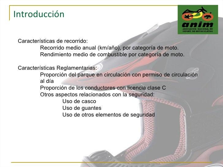Introducción Características de recorrido: Recorrido medio anual (km/año), por categoría de moto. Rendimiento medio de com...