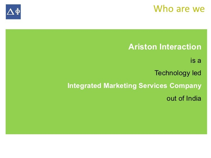 Who are we                Ariston Interaction                                   is a                        Technology led...