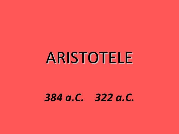 ARISTOTELE384 a.C. 322 a.C.