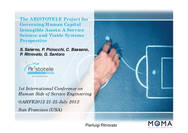 The ARISTOTELE Project forGoverning Human CapitalIntangible Assets: A ServiceScience and Viable SystemsPerspective1st Inte...