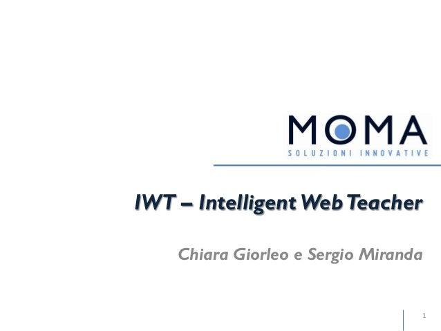 IWT – Intelligent WebTeacher1Chiara Giorleo e Sergio Miranda