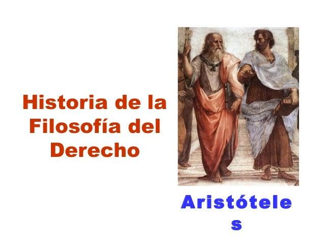 Historia de la Filosofía del Derecho Aristótele s