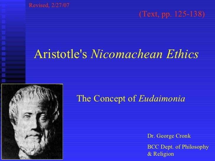 Revised, 2/27/07                                 (Text, pp. 125-138) Aristotles Nicomachean Ethics                   The C...