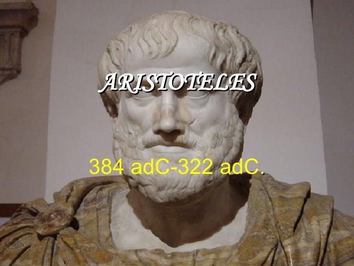 ARISTOTELES 384 adC-322 adC .