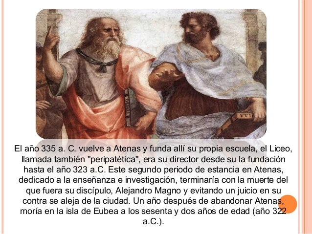 """El año 335 a. C. vuelve a Atenas y funda allí su propia escuela, el Liceo, llamada también """"peripatética"""", era su director..."""
