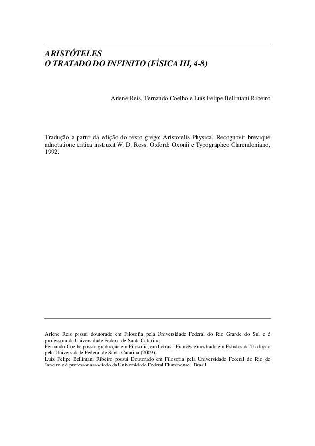 ARISTÓTELES O TRATADO DO INFINITO (FÍSICAIII, 4-8) Arlene Reis, Fernando Coelho e Luís Felipe Bellintani Ribeiro Tradução ...