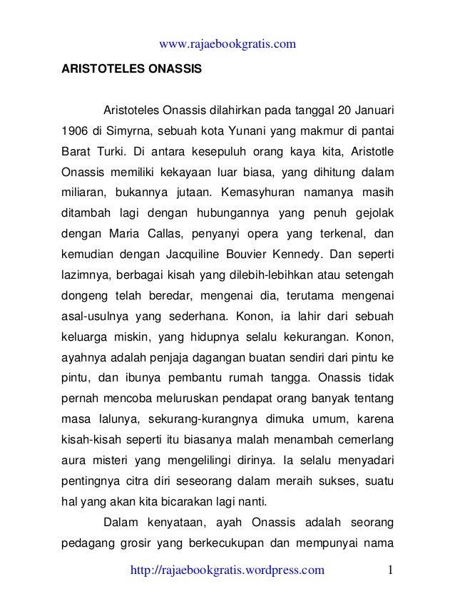 www.rajaebookgratis.com ARISTOTELES ONASSIS  Aristoteles Onassis dilahirkan pada tanggal 20 Januari 1906 di Simyrna, sebua...