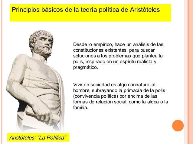 """Principios básicos de la teoría política de Aristóteles Aristóteles: """"La Política"""" Desde lo empírico, hace un análisis de ..."""