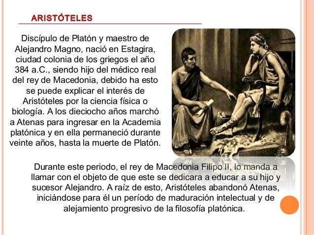 Discípulo de Platón y maestro de Alejandro Magno, nació en Estagira, ciudad colonia de los griegos el año 384 a.C., siendo...