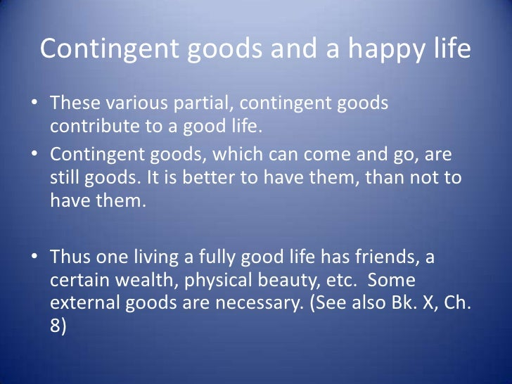 aristotle good life Study the life of greek philosopher aristotle and the roots of western thought on biographycom.