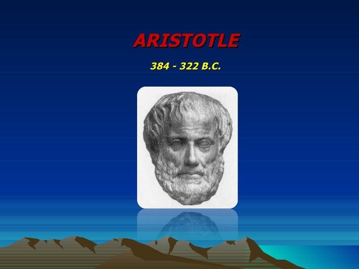 ARISTOTLE 384 - 322 B.C.
