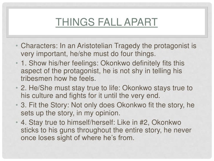 tragic conventions in things fall apart by chinua achebe essay Okonkwo in the novel things fall apart, by chinua achebe, is a tragic figure burdened with a fatal flaw that eventually leads to the ultimate destruction of himself and the destruction of those influenced by him.