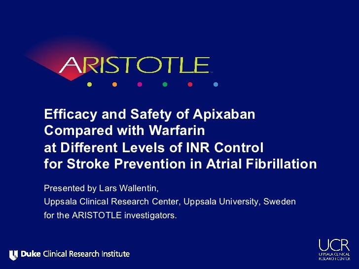 Efficacy and Safety of ApixabanCompared with Warfarinat Different Levels of INR Controlfor Stroke Prevention in Atrial Fib...