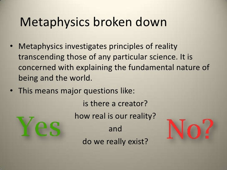 a research on metaphysics What is the meaning of metaphysics meta meaning over or beyond and physics meaning the physical, material world concerns beyond the material world.