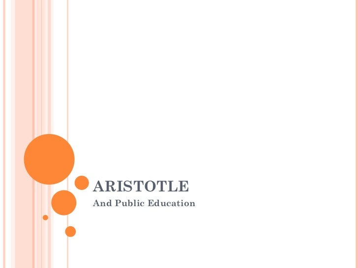 ARISTOTLE And Public Education