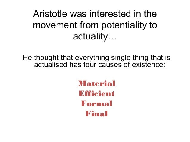 aristotle s four causes Alfarabi and aristotle: the four causes and the four stages of the doctrine of the intelligence alfarabi was raised as a young boy in baghdad his early life was spent studying the art of linguistics, philosophy, and logic  explain aristotle's understanding of the four causes essay 683 words | 3 pages.