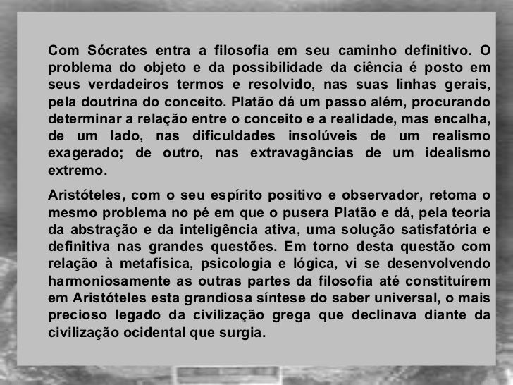 <ul><ul><li> </li></ul></ul><ul><ul><li>Com Sócrates entra a filosofia em seu caminho definitivo. O problema do objeto e ...