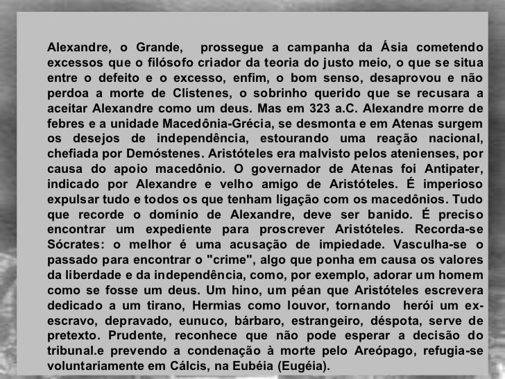 <ul><ul><li> </li></ul></ul><ul><ul><li>Alexandre, o Grande,  prossegue a campanha da Ásia cometendo excessos que o filós...