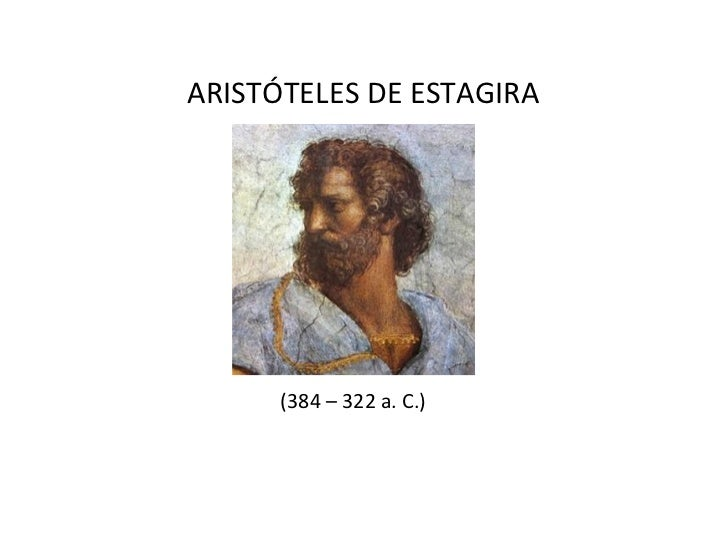 ARISTÓTELES DE ESTAGIRA      (384 – 322 a. C.)