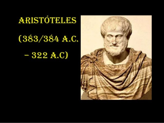 Aristóteles (383/384 a.C. – 322 a.c)