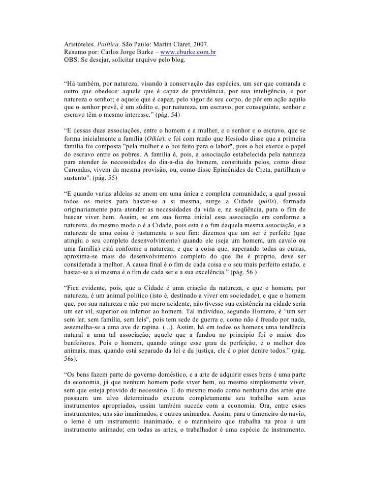 Aristóteles. Política. São Paulo: Martin Claret, 2007.Resumo por: Carlos Jorge Burke – www.cburke.com.brOBS: Se desejar, s...