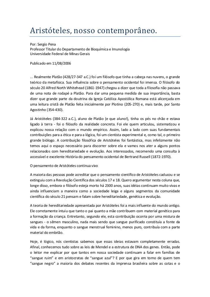 Aristóteles, nosso contemporâneo.Por: Sergio PenaProfessor Titular do Departamento de Bioquímica e ImunologiaUniversidade ...