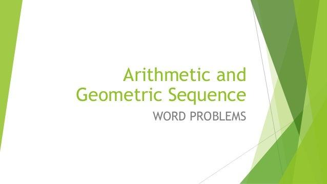 Arithmetic and Geometric Sequence WORD PROBLEMS