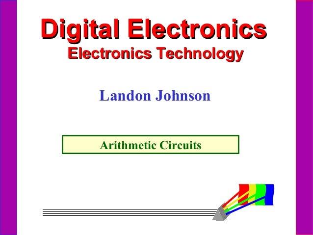 Digital Electronics Electronics Technology Landon Johnson Arithmetic Circuits