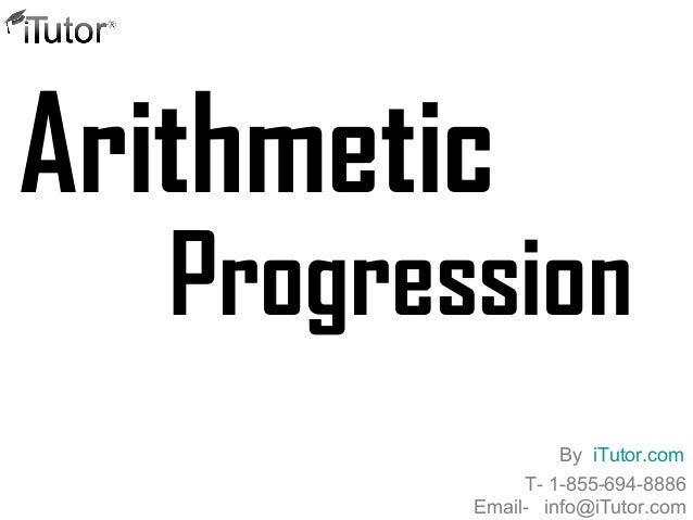 Arithmetic Progression T- 1-855-694-8886 Email- info@iTutor.com By iTutor.com