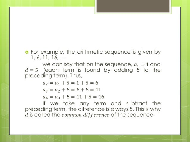 ... 𝑡𝑒𝑟𝑚𝑠; 4.  For Example, The Arithmetic Sequence ...