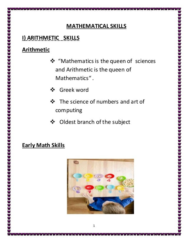"""1 MATHEMATICAL SKILLS I) ARITHMETIC SKILLS Arithmetic  """"Mathematics is the queen of sciences and Arithmetic is the queen ..."""