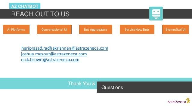 AZ CHATBOT REACH OUT TO US Questions Thank You & hariprasad.radhakrishnan@astrazeneca.com joshua.mesout@astrazeneca.com ni...