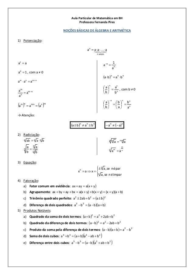 Aula Particular de Matemática em BH Professora Fernanda Pires NOÇÕES BÁSICAS DE ÁLGEBRA E ARITMÉTICA 1) Potenciação: 43421...