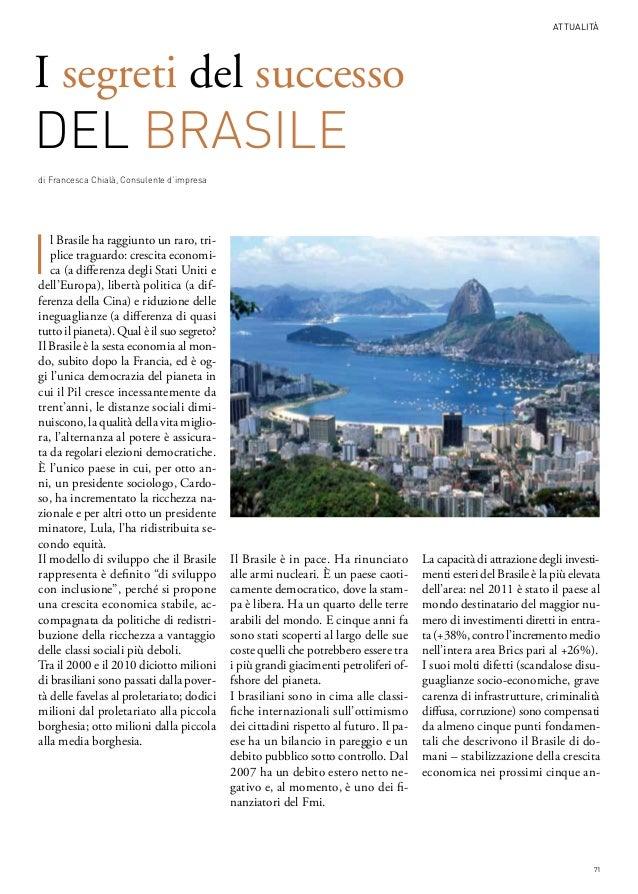 ATTUALITàI segreti del successoDEL BRASILEdi Francesca Chialà, Consulente d'impresaI   l Brasile ha raggiunto un raro, tri...