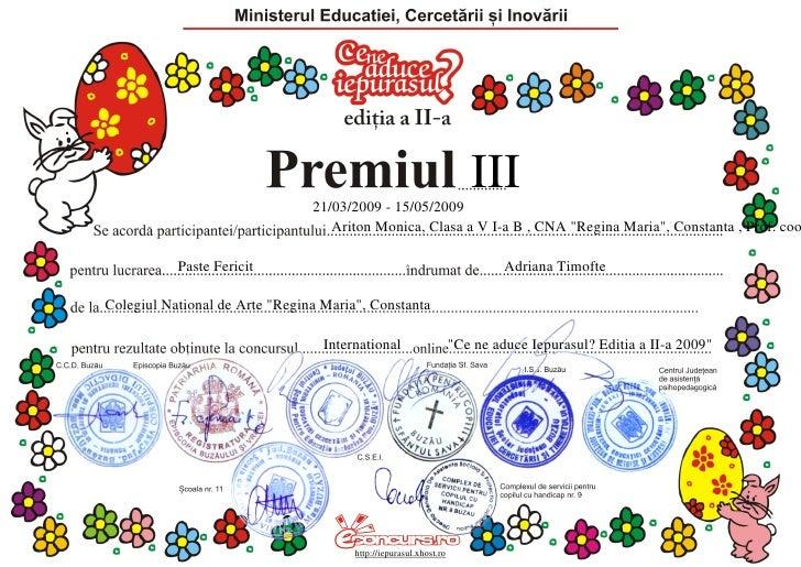 III                                 21/03/2009 - 15/05/2009                                    Ariton Monica, Clasa a V I-...